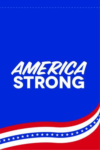 """America Strong Garden Flag - 12"""" x 18"""""""
